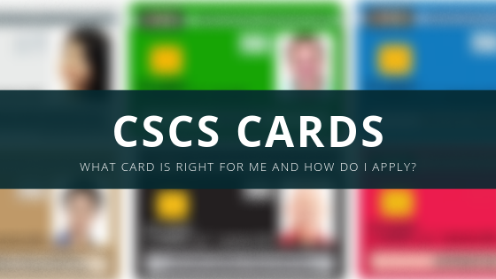 What CSCS card do I need and how do I get one?